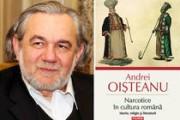 Andrei Oişteanu: Narcotice şi halucinogene în cultura română. O dezbatere