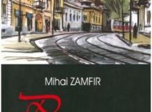 Oameni pe care i-am cunoscut: Profesorul şi scriitorul Mihai Zamfir