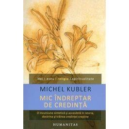 humanitas-mic-indreptar-de-credinta-michel-kubler-267862