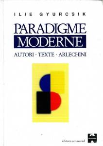 paradigme_moderne_autori_texte_arlechini_gy
