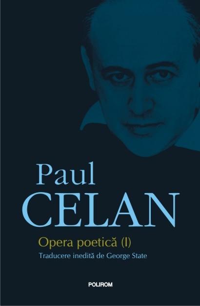 Eveniment editorial Polirom :Prima ediție integrală a operei poetice semnate de Paul Celan