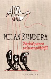 Despre Kundera şi arta neînsemnătăţii