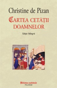 """Christine de Pizan, """"Cartea cetăţii doamnelor"""" (4)"""