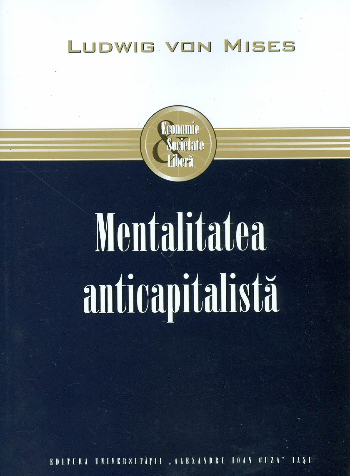 """Cu Mises despre """"mentalitatea anticapitalistă"""""""