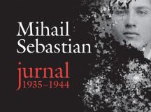 Mihail Sebastian, JURNAL –  o nouă ediţie