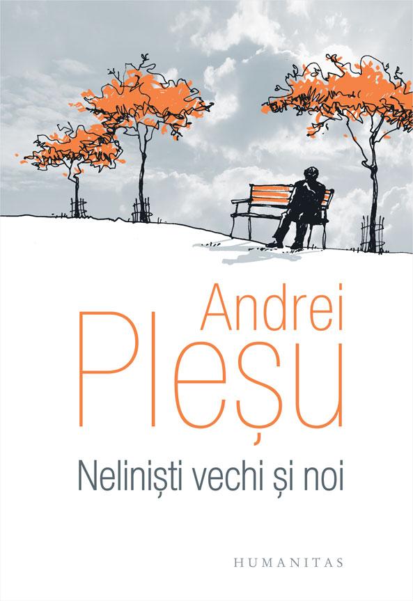 Andrei Pleşu, volum nou: Nelinişti vechi şi noi