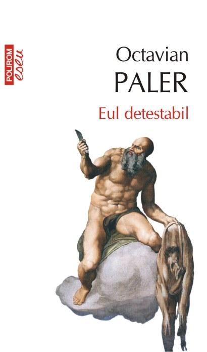 INFO: Octavian Paler – Eul detestabil