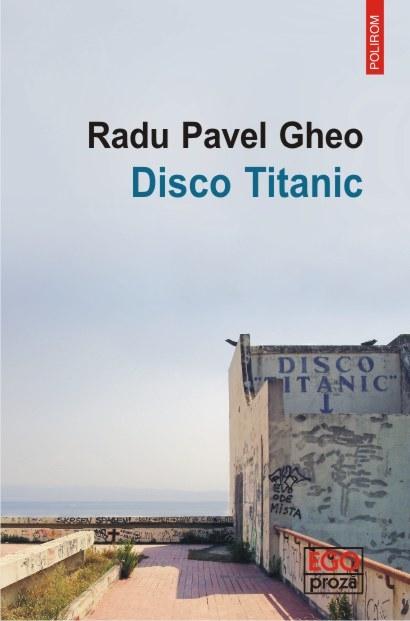 INFO: Radu Pavel Gheo – Disco Titanic