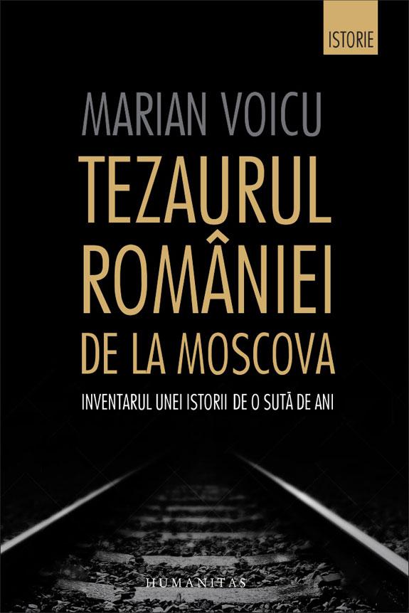 INFO – Marian Voicu: Tezaurul României de la Moscova