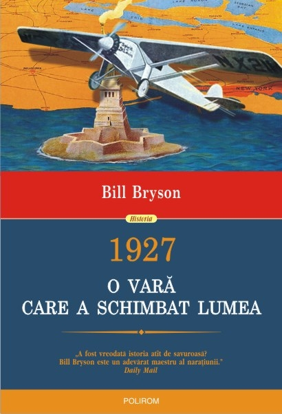 INFO – Bill Bryson: 1927. O vara care a schimbat lumea