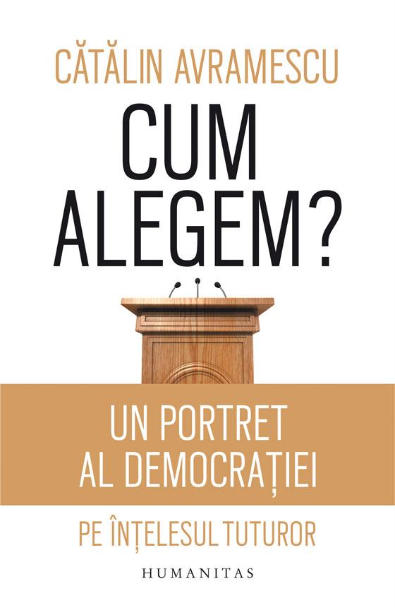 INFO: Cătălin Avramescu – Cum alegem?