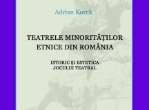 INFO: Adrian Korek – Teatrele minorităților etnice din România