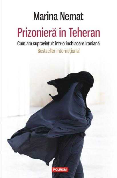 INFO: Marina Nemat – Prizonieră în Teheran. Cum am supraviețuit într-o închisoare iraniană