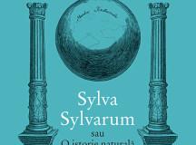 INFO: Francis Bacon – Sylva Sylvarum sau O istorie naturală în zece centurii