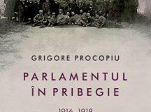 Grigore Procopiu – Parlamentul în pribegie (1)