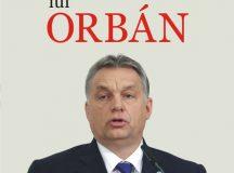 Viktor Orban: feroce, puternic și periculos