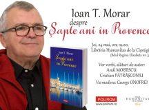 """Lansare Ioan T. Morar – """"Șapte ani în Provence"""""""