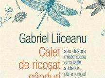 Gabriel Liiceanu: Caiet de ricoșat gânduri sau despre misterioasa circulație a ideilor de-a lungul timpului (fragment)