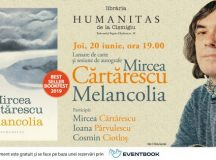 Mircea Cărtărescu și invitații săi despre 'Melancolia' – joi, 20 iunie, ora 19, Librăria Humanitas de la Cișmigiu