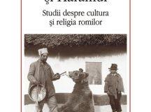 Mirel Bănică: Bafta, Devla şi Haramul. Studii despre cultura şi religia romilor