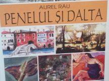 """Aurel Rãu: """"Dalta şi Penelul"""""""