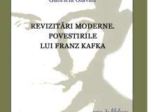 Gabriela Glăvan: Revizitări Moderne. Povestirile lui Franz Kafka