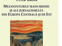 Peter Gross: Mezaventurile mass-mediei din Europa Centrală și de Est