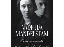 Osip şi Nadejda Mandelştam: despre ceea ce nu poate muri, niciodată