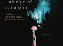 Elena Ferrante: Viața mincinoasă a adulților