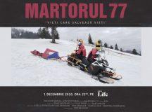 MARTORUL 77,un documentar despre Vieți care salvează vieți
