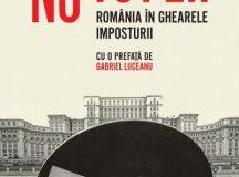 Valeriu Nicolae: Nu tot ei! România în ghearele imposturii