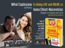 Mihai Copăceanu în dialog LIVE & ONLINE cu Ioana Chicet-Macoveiciuc: Ghid de supraviețuire în pandemie