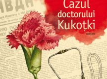 Ludmila Ulițkaia – Cazul doctorului Kukotki. VIDEO – către cititori