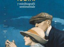 Tatiana Niculescu – Nepovestitele iubiri. 7 minibiografii sentimentale (1)
