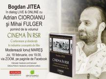 Cinema în RSR. Conformism și disidență în industria ceaușistă de film: Bogdan Jitea în dialog live & online cu Adrian Cioroianu și Mihai Fulger
