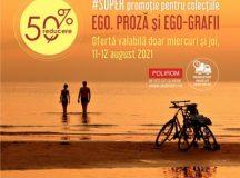 Editura Polirom, #SUPER promoție: -50% pentru colecțiile Ego. Proză și Ego-Grafii, 11-12 august 2021