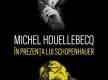 Michel Houellebecq: În prezența lui Schopenhauer