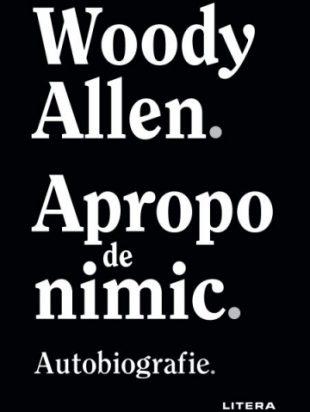 WOODY ALLEN – Apropo de nimic (1)